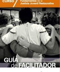 Curso: Fundamentos de la Justicia Juvenil Restaurativa. Guía para facilitadores